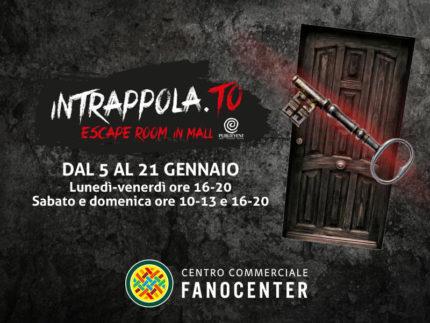 Intrappola.to al Centro Commerciale Fanocenter
