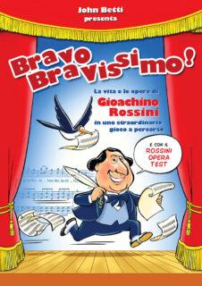 """""""Bravo Bravissimo!"""" il libro-gioco su Rossini"""